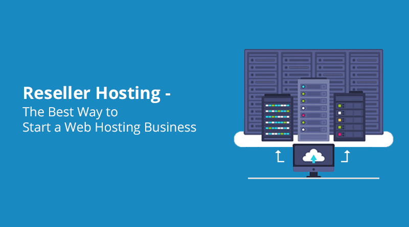 reseller the best way to start a web hosting business